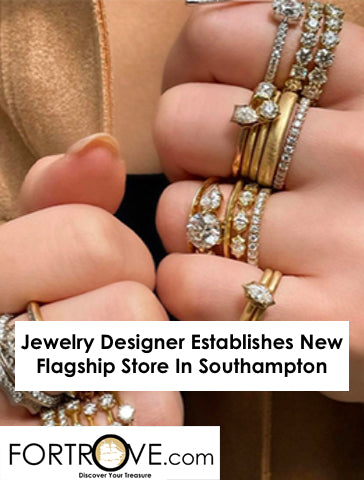 Jewelry Designer Establishes New Flagship Store In Southampton