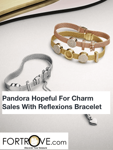 Pandora Hopeful For Charm Sales Revival With Reflexions Bracelet