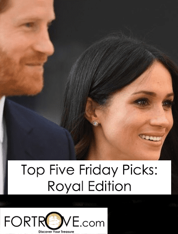 Top Five Friday Picks: Royal Edition