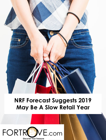NRF Forecast Suggests 2019 May Be A Slow Retail Year