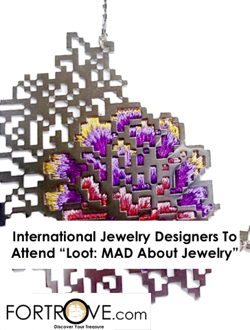 "International Jewelry Designers To Attend ""Loot: MAD About Jewelry"""