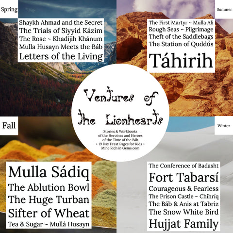 Stories of the Lionhearts Ventures In Honor of the 200th Anniversary of the Birth of the Báb Bicentenary Bahá'í Inspired Creations from Mine Rich in Gems 19 Day Feast Pages for Kids