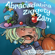 Abracadabra Ziggety Zam HARDCOVER CHILDREN'S BOOK