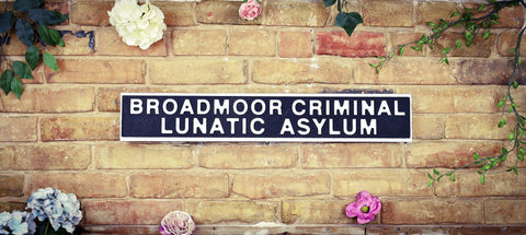 Broadmoor Criminal Lunatic Asylum Vintage Retro Sign