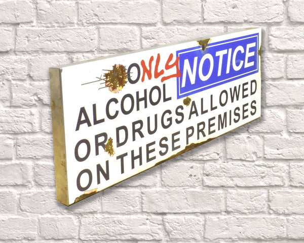 Only Drugs & Alcohol Metal Vintage Road Sign