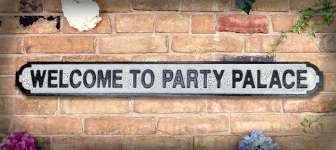 Welcome to the Party Palace Vintage Road Sign