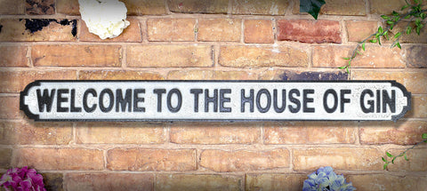 Welcome to the House of Gin Vintage Road Sign