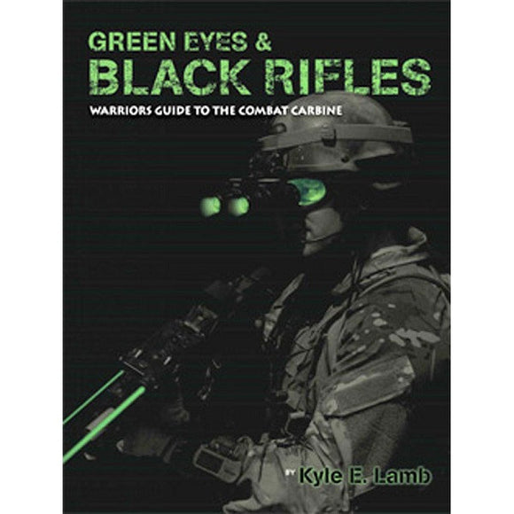 5.11 Tactical Green Eyes & Black Rifles - Autographed By Kyle Lamb