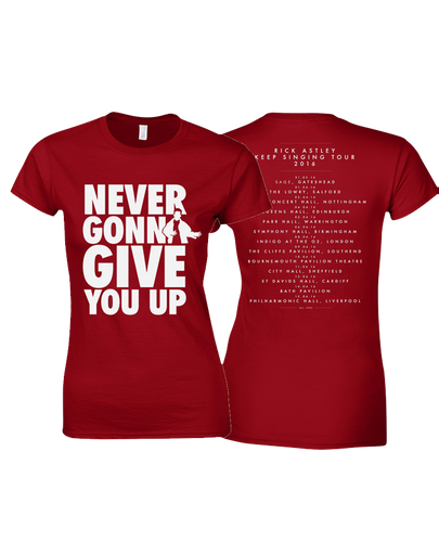 'Never Gonna Give You Up' 2016 Tour Ladies Red T-Shirt