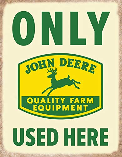 John Deere Only Deere Used Here Metal Sign