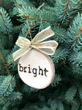 BRIGHT Wood-burned Tree Slice Christmas Ornament