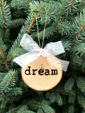 DREAM Wood-burned Tree Slice Christmas Ornament