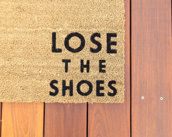 Lovely Lose the Shoes Door Mat (doormat) - let guests know to take off  BX35