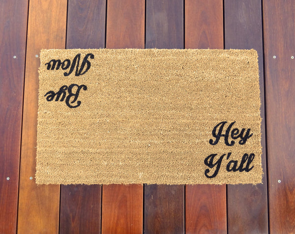 Hey Y'all / Bye Now - Southern Hospitality Door Mat (doormat) - perfect housewarming gift