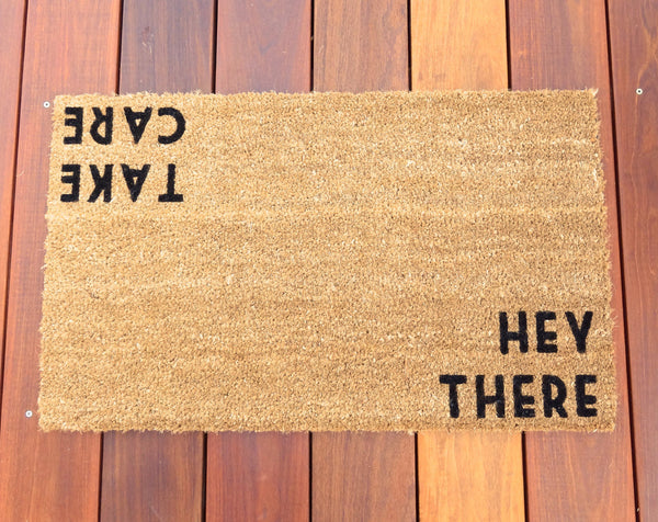 Hey There / Take Care Door Mat ©