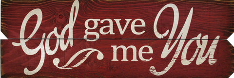 12 x 36 Red/White God Gave me You