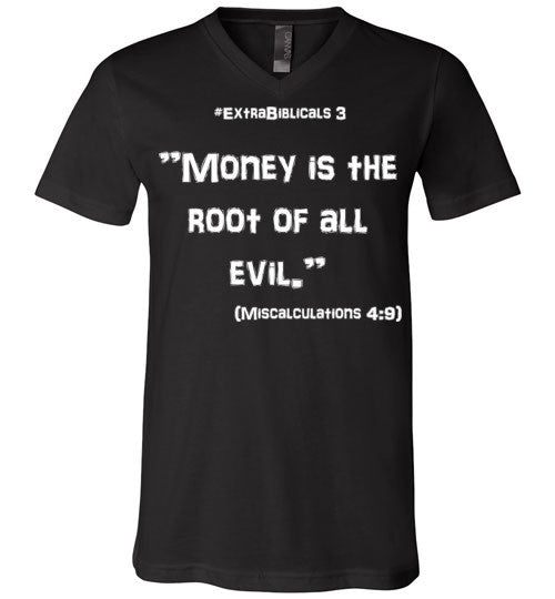 "[#ExtraBiblicals 3] ""Money is the root of all evil."" (wht lettering)"