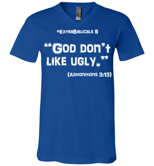 "[#ExtraBiblicals 5] ""God don't like ugly."" (wht lettering)"