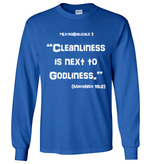 "[#ExtraBiblicals 1] ""Cleanliness is next to Godliness"" (wht lettering)"