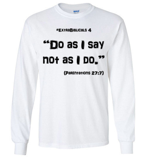 "[#ExtraBiblicals 4] ""Do as I say, not as I do."" (blk lettering)"