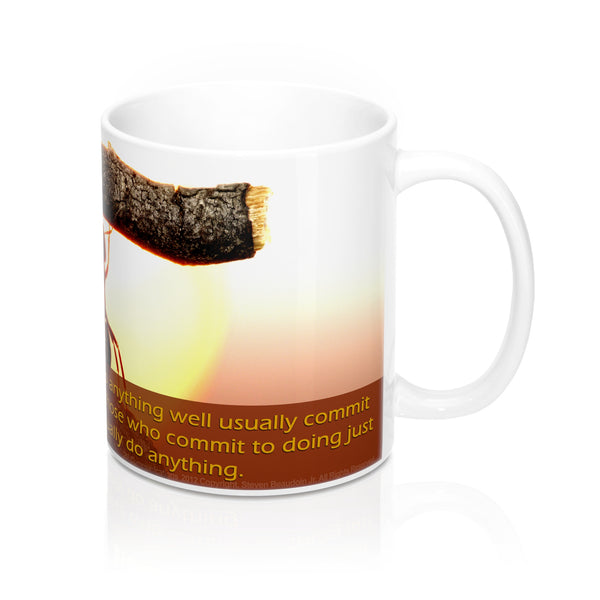 Mugs - ...anything: The people who can do anything well usually...