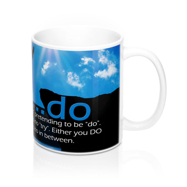Mugs - ...do: Ultimately, trying is just 'don't' pretending to be do...