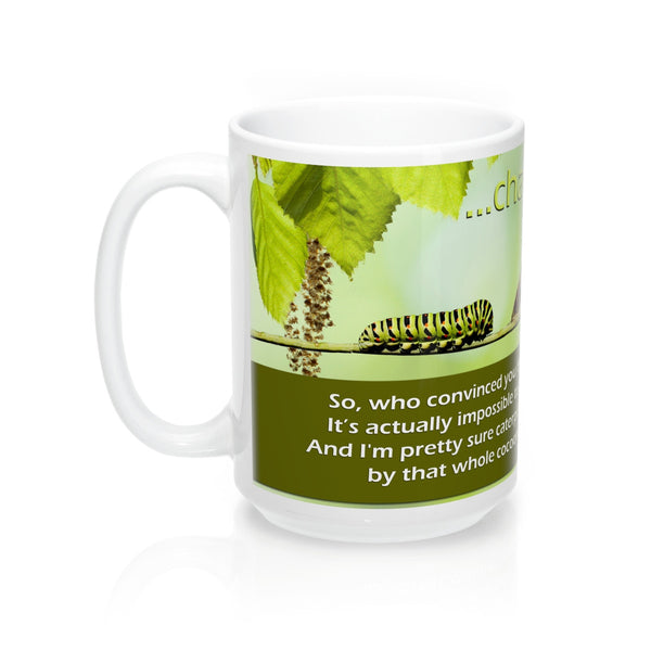 2M - Mugs - Change: So who convinced you that change is always bad?