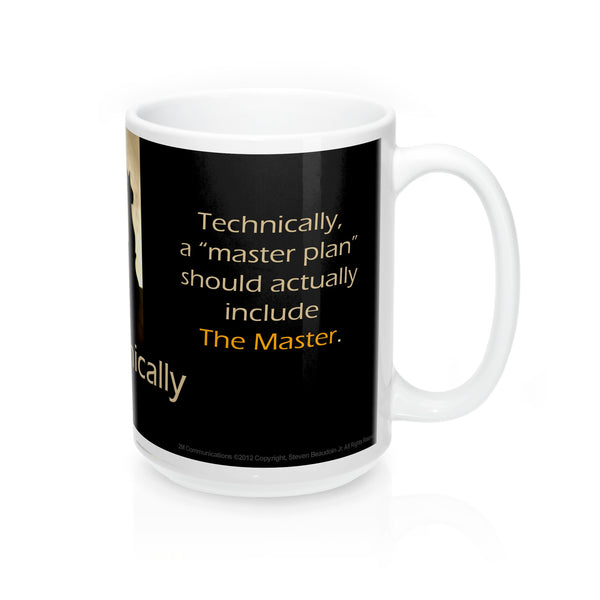 "Mugs - Technically: Technically a ""master plan""..."