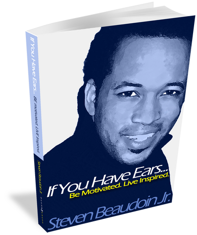 If You Have Ears Be Motivated. Live Inspired. BoSpeaks Book paperback