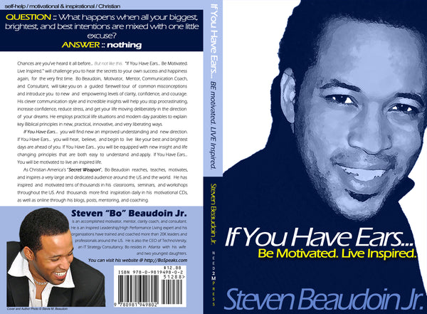 If You Have Ears Be Motivated. Live Inspired. BoSpeaks Book Cover