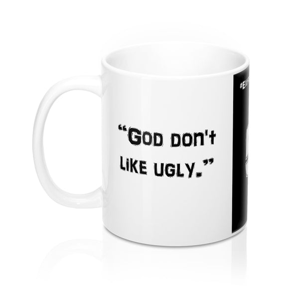 "[#ExtraBiblicals 5] ""God don't like ugly."" (Mugs)"