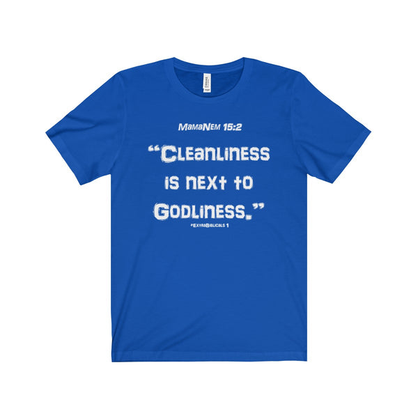 "#ExtraBiblical 1 - ""Cleanliness is next to..."" - Short Sleeve Tee"