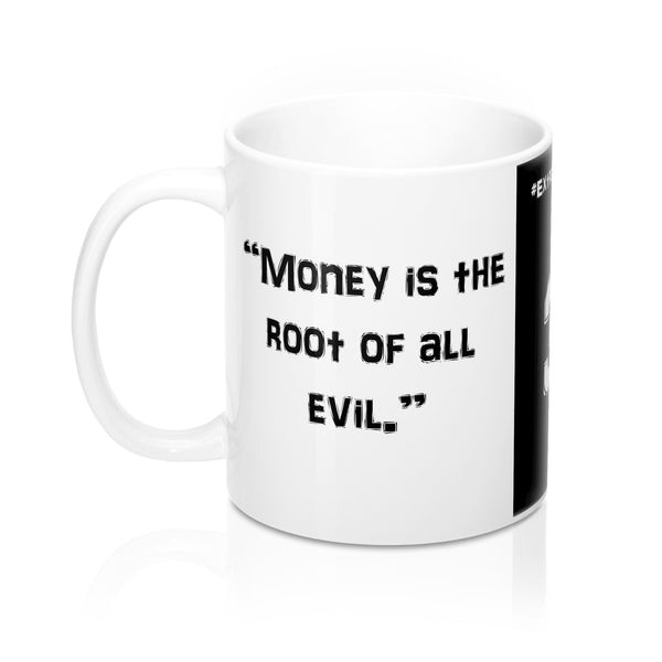 "[#ExtraBiblicals 3] ""Money is the root of all evil."" (Mugs)"