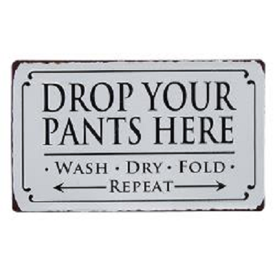 Drop Your Pants Here Laundry Room Sign
