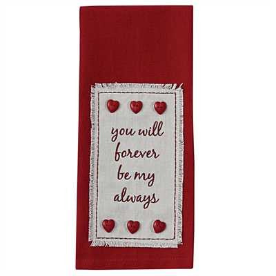 You Will Forever Be My Always Dishtowel