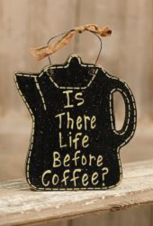Is There Life Before Coffee Sign