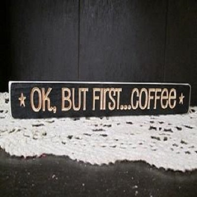 Ok But First Coffee Sign
