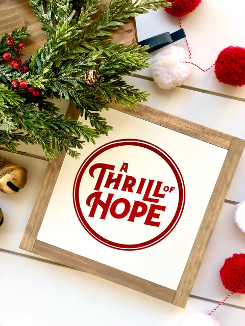 A Thrill of Hope Wooden Sign