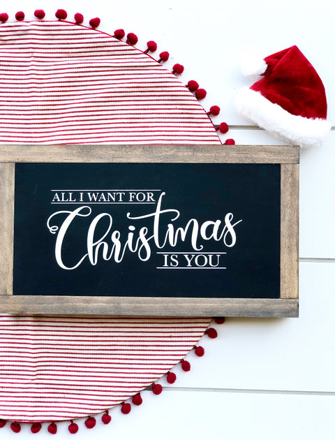 All I Want For Christmas Wooden Sign