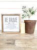 Be Brave Wooden Sign