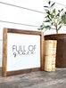 Full of Grace Wooden Sign