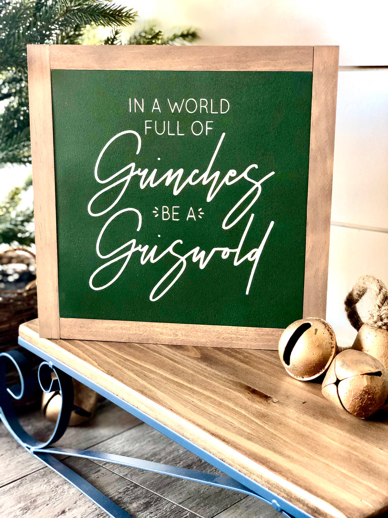 Be A Griswold Wooden Sign