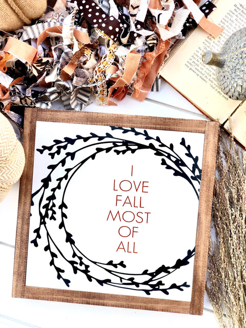 Love Fall Most Of All Wooden Sign