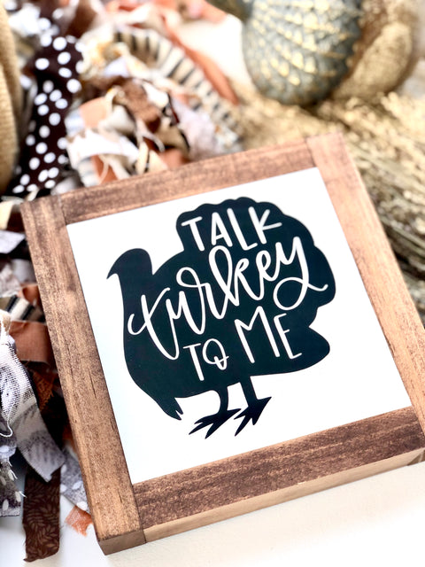 Talk Turkey To Me Mini Wooden Sign