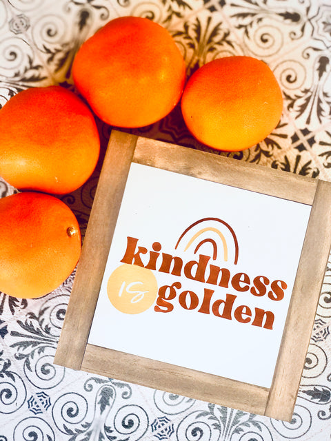 Kindness Is Golden Wooden Sign
