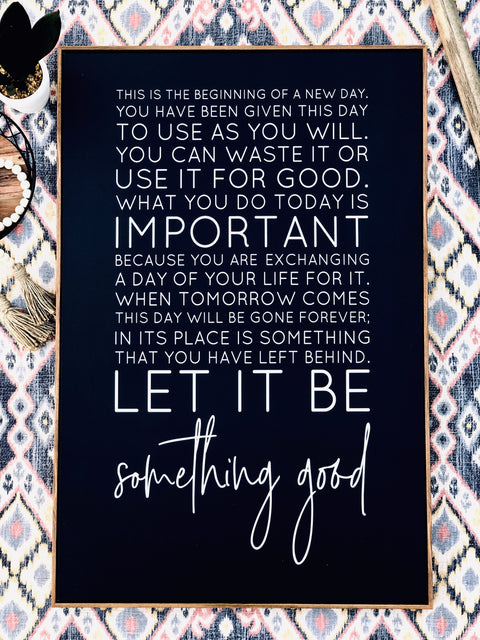 Let It Be Something Good Framed Canvas Sign
