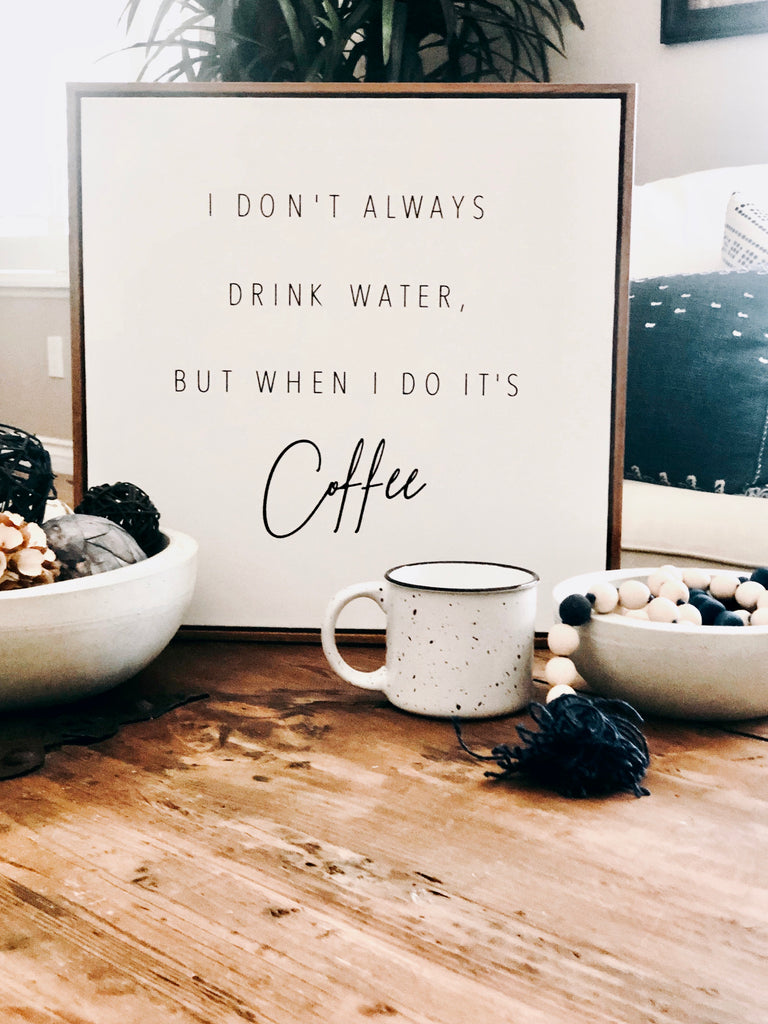 Coffee Is Water Canvas Sign