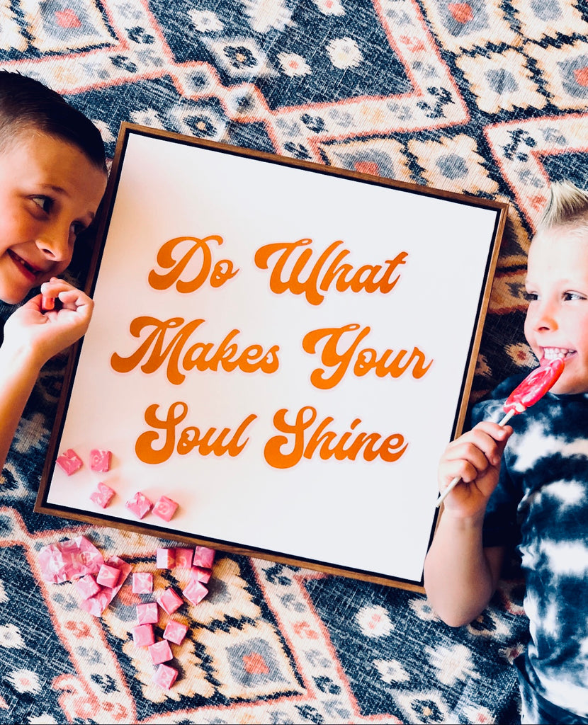 Do What Makes Your Soul Shine Canvas Sign