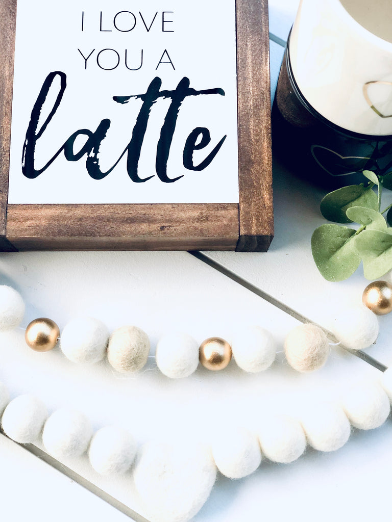Love You Latte Mini Wooden Sign