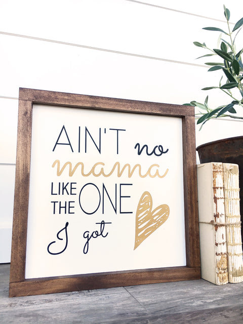 Ain't No Mama Wooden Sign